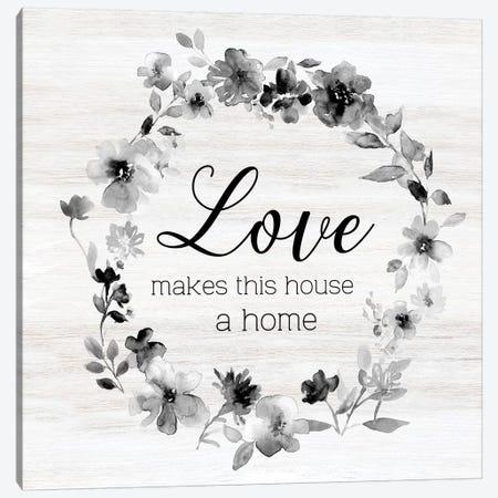 Love Make this House Canvas Print #CRO943} by Carol Robinson Canvas Artwork