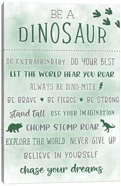 Be A Dinosaur Canvas Art Print