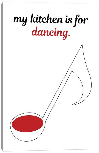 My Kitchen Is For Dancing Canvas Art Print