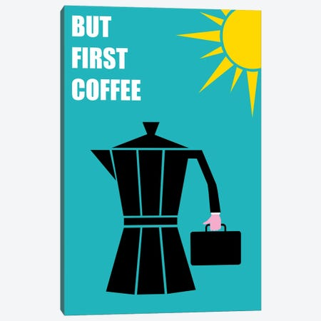 But First Coffee Canvas Print #CSA9} by Atelier Posters Canvas Art Print