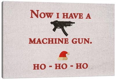 Now I Have A Machine Gun Canvas Art Print