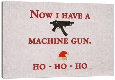 Now I Have A Machine Gun Canvas Art Print