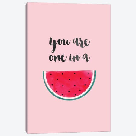 You Are One In A Watermelon Canvas Print #CTI103} by Emanuela Carratoni Canvas Artwork