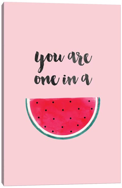You Are One In A Watermelon Canvas Art Print