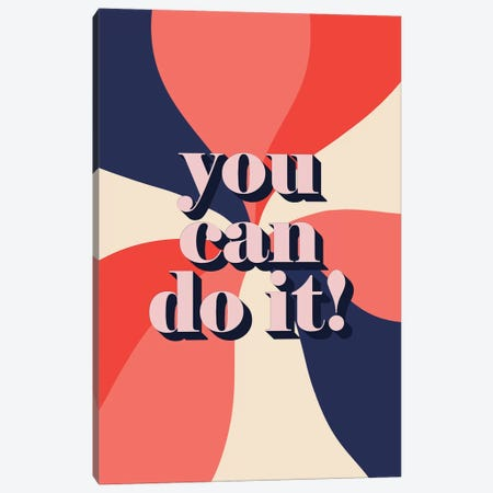 You Can Do It Canvas Print #CTI167} by Emanuela Carratoni Art Print