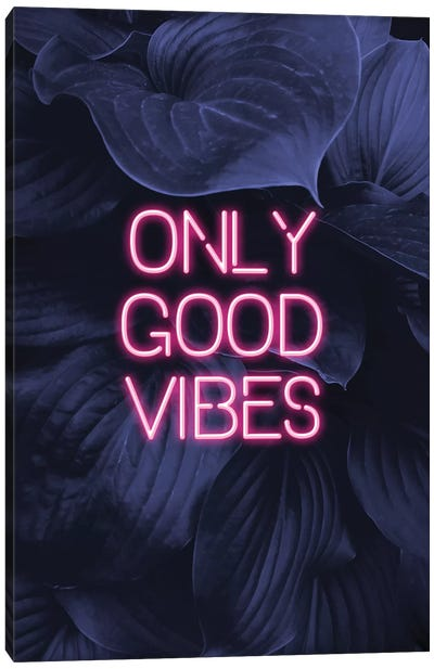 Only Good Vibes Canvas Art Print