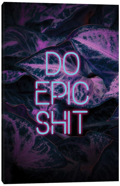 Do Epic Shit Canvas Art Print