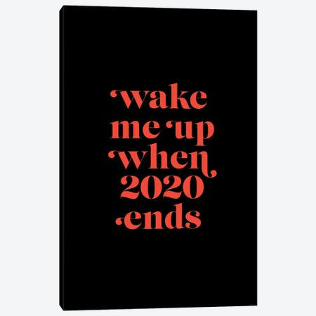 Wake me up when 2020 Canvas Print #CTI271} by Emanuela Carratoni Canvas Art
