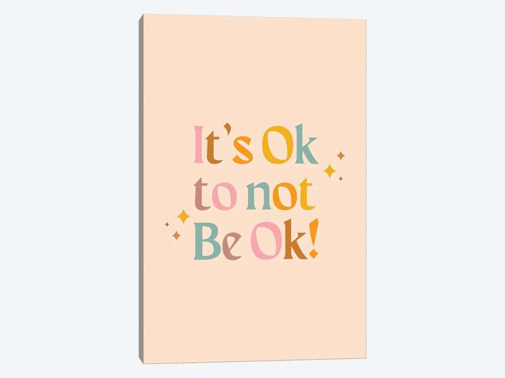 It's Ok To Not Be Ok by Emanuela Carratoni 1-piece Canvas Art Print