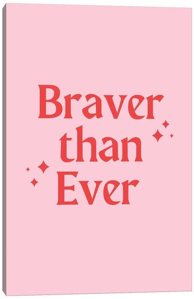 Braver Than Ever Canvas Art Print