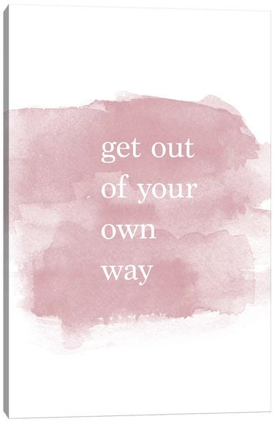 Get Out Of Your Own Way Canvas Art Print