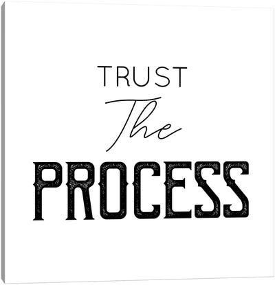 Trust The Process Canvas Art Print