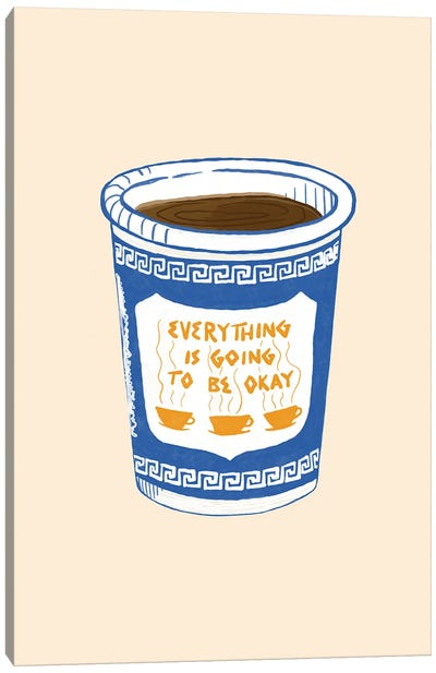 Everything Is Going To Be Okay Canvas Art Print