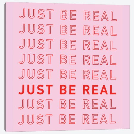 Just Be Real Canvas Print #CYE1} by Chromoeye Canvas Art Print
