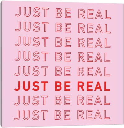 Just Be Real Canvas Art Print