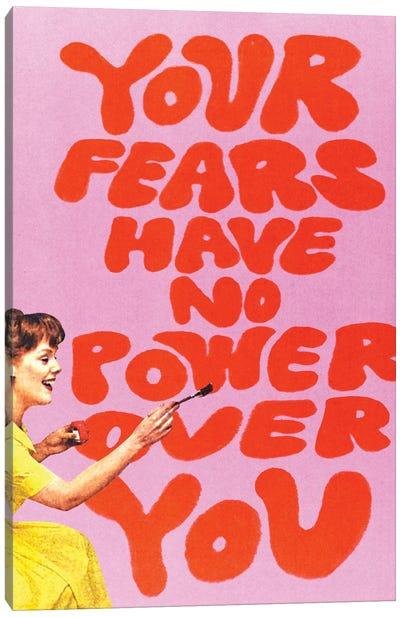 Fear Has No Power Canvas Art Print