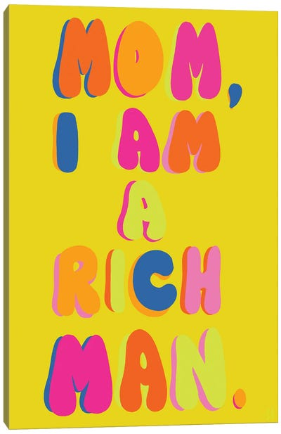 Mom, I Am A Rich Man Canvas Art Print