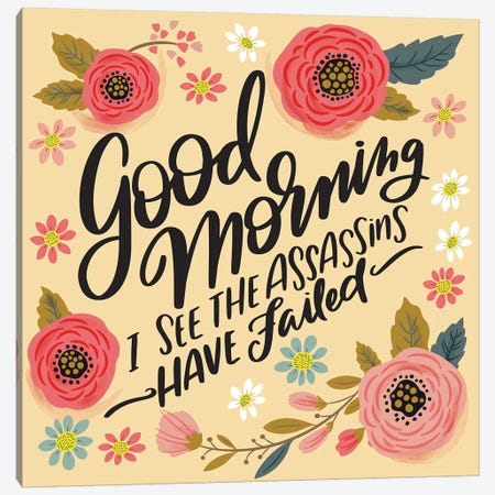 Good Morning, Assassins Failed Canvas Print #CYF14} by Cynthia Frenette Canvas Art