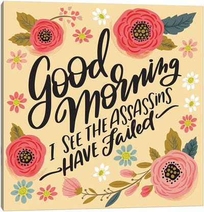 Good Morning, Assassins Failed Canvas Art Print