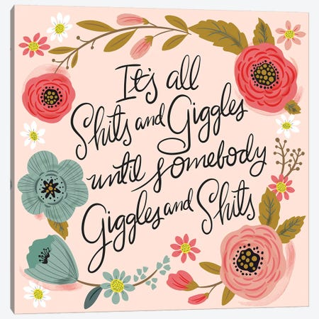 Its All Shits And Giggles Canvas Print #CYF18} by Cynthia Frenette Art Print