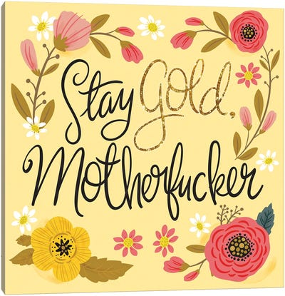 Stay Gold Mfer Canvas Art Print