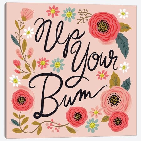 Up Your Bum Canvas Print #CYF33} by Cynthia Frenette Art Print