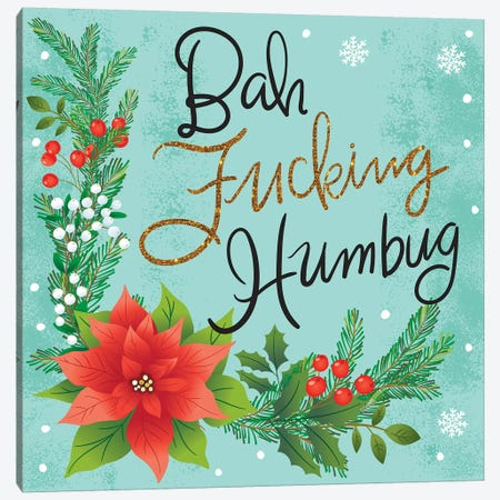 Bah Fucking Humbug Canvas Print #CYF3} by Cynthia Frenette Canvas Art