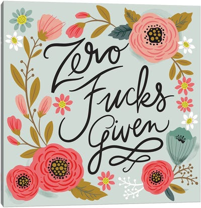 Zero Fucks Given Canvas Art Print