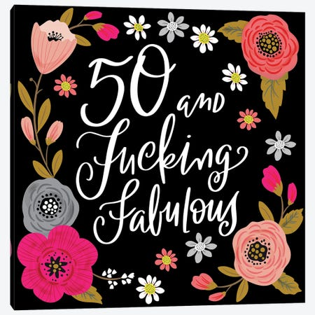 50 And Fucking Fabulous Canvas Print #CYF41} by Cynthia Frenette Canvas Artwork