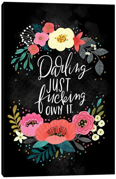 Darling Just Fucking Own it Canvas Art Print