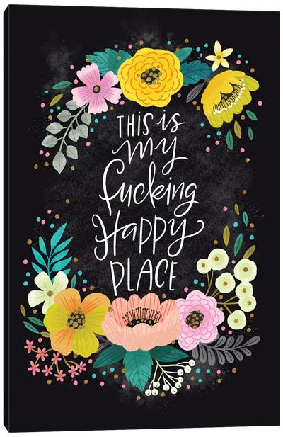 This is my Fucking Happy Place Canvas Art Print