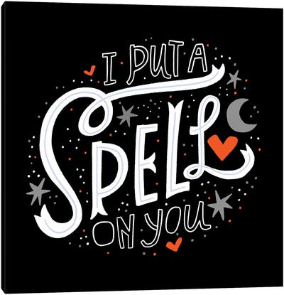 I Put A Spell On You Canvas Art Print