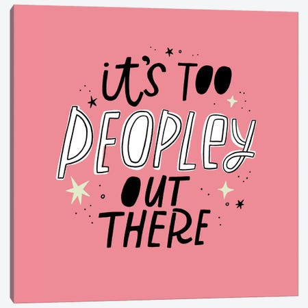 It's Too Peopley Out There Canvas Print #CYF61} by Cynthia Frenette Canvas Art