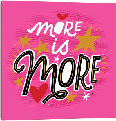 More Is More Canvas Art Print