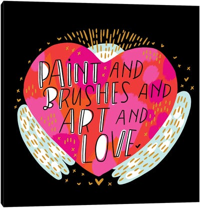 Paint And Brushes And Art And Love Canvas Art Print