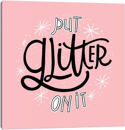 Put Glitter On It Canvas Art Print