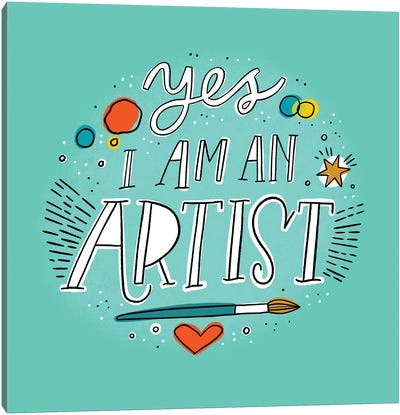 Yes I Am An Artist Canvas Art Print