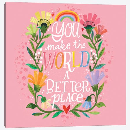 You Make The World A Better Place Canvas Print #CYF82} by Cynthia Frenette Canvas Artwork