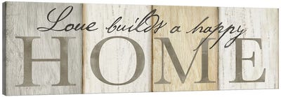 Love Builds Home Neutral Sign Canvas Art Print