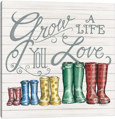 Grow A Life You Love Boots Canvas Art Print
