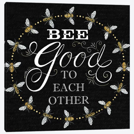 Bee Good To Each Others Canvas Print #DBS36} by Deb Strain Canvas Print