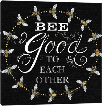 Bee Good To Each Others Canvas Art Print