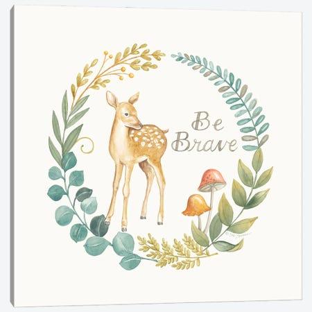 Be Brave Deer Canvas Print #DBS49} by Deb Strain Canvas Art Print