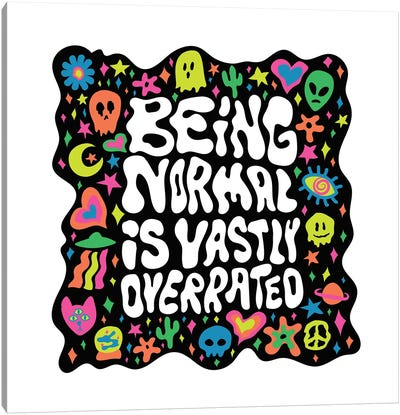 Being Normal Is Vastly Overrated Canvas Art Print