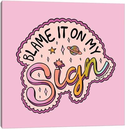 Blame It On My Sign Canvas Art Print