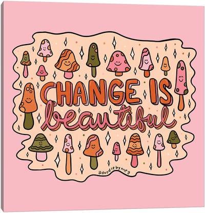 Change Is Beautiful Canvas Art Print