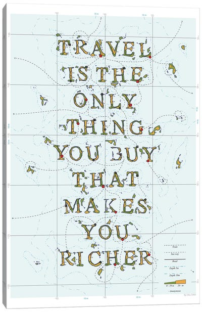 Travel Is The Only Thing You Buy That Makes You Richer Canvas Art Print