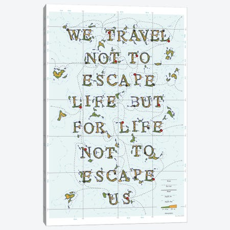 We Travel Not To Escape Life But For Life Not To Escape Us Canvas Print #DDW38} by DAU-DAW Canvas Art