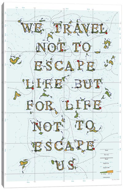 We Travel Not To Escape Life But For Life Not To Escape Us Canvas Art Print
