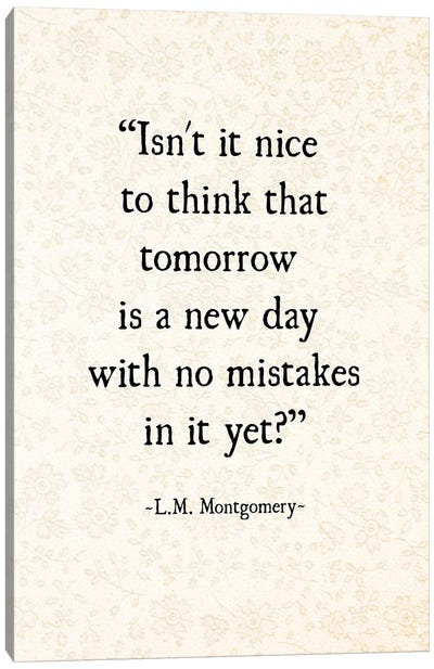 L.M. Montgomery No Mistakes Canvas Art Print